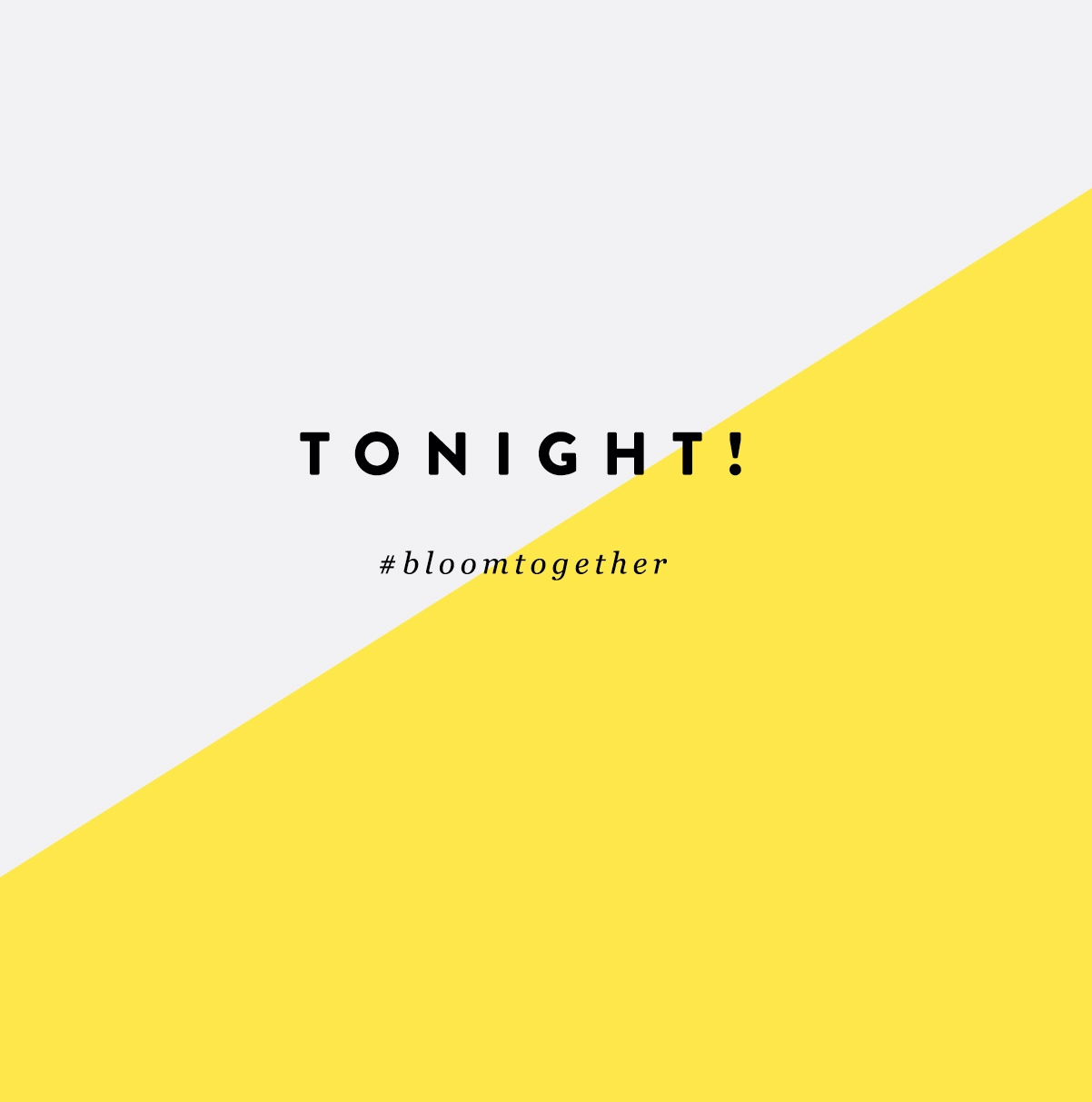 BLOOMTOGETHERTONIGHT